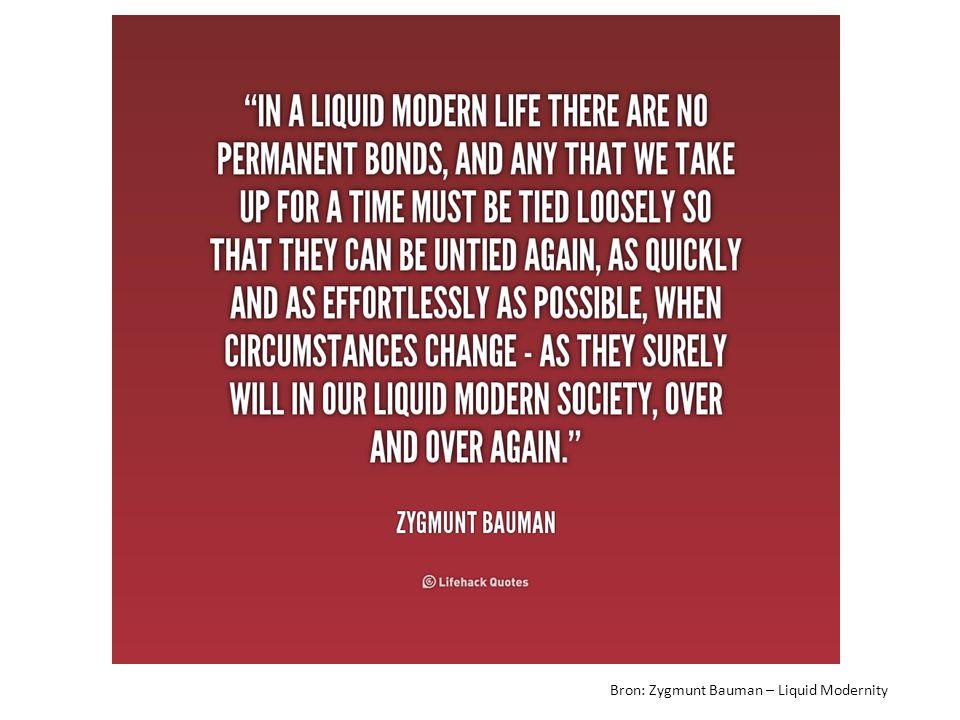 Bron: Zygmunt Bauman – Liquid Modernity