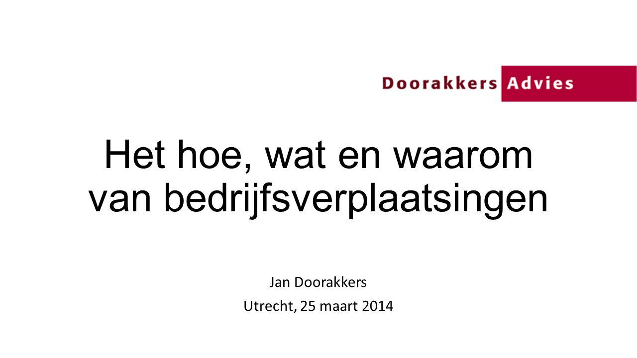 Het hoe, wat en waarom van bedrijfsverplaatsingen Jan Doorakkers Utrecht, 25 maart 2014