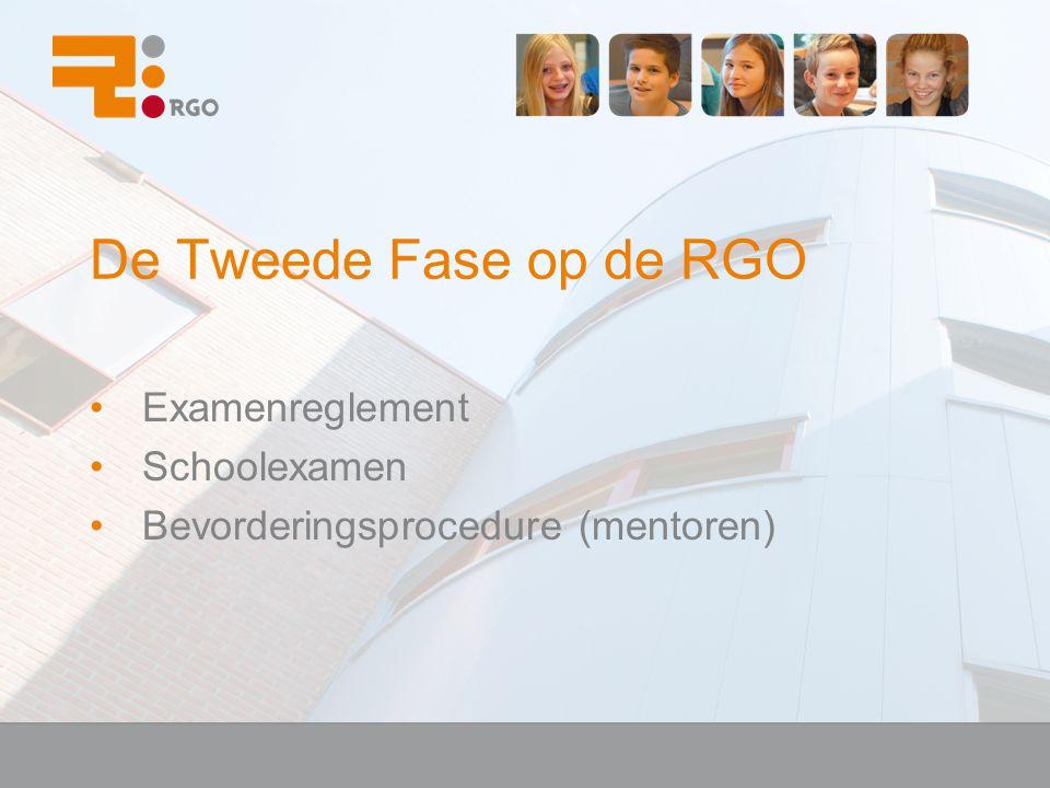 De Tweede Fase op de RGO Examenreglement Schoolexamen Bevorderingsprocedure (mentoren)