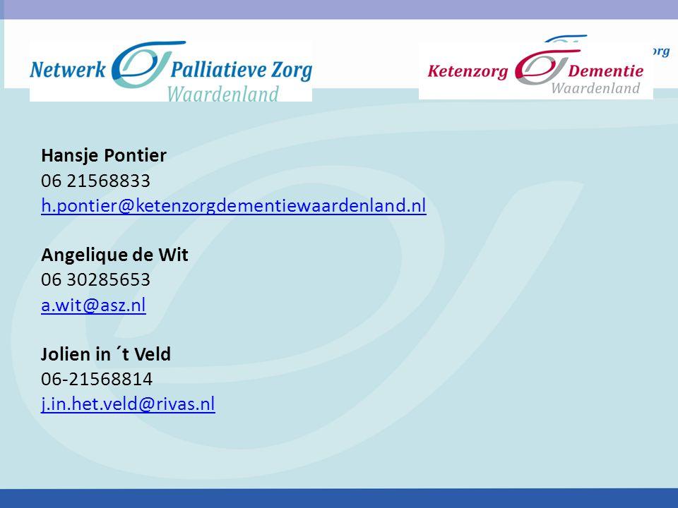 Hansje Pontier 06 21568833 h.pontier@ketenzorgdementiewaardenland.nl Angelique de Wit 06 30285653 a.wit@asz.nl Jolien in ´t Veld 06-21568814 j.in.het.