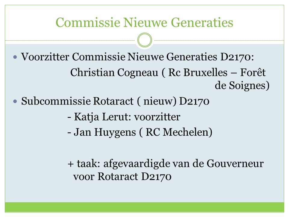 Doelstellingen A. Contact Rotary – Rotaract B. Contact Rotary en oud-Rotaracters