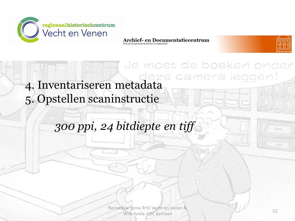 4.Inventariseren metadata 5.