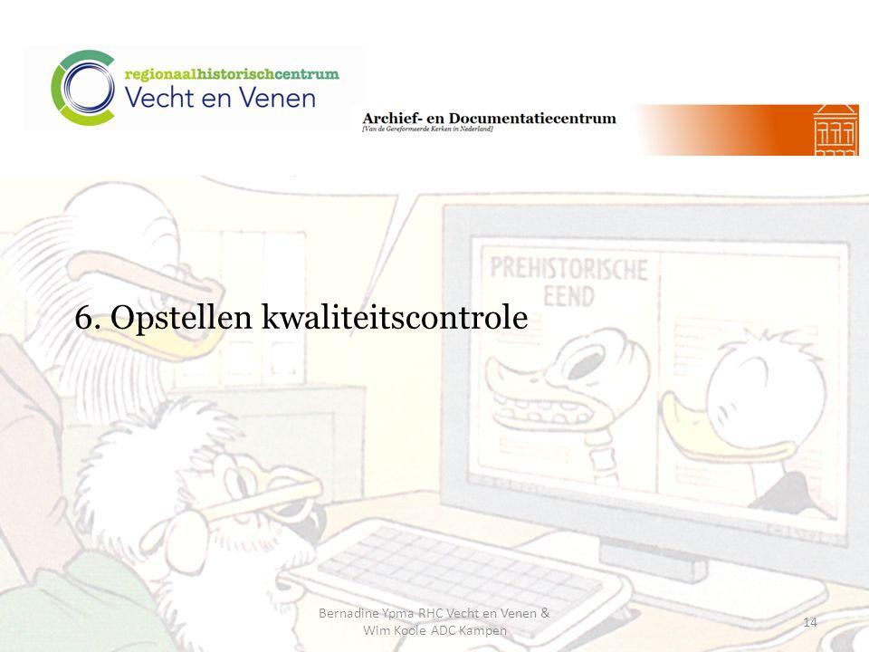 6. Opstellen kwaliteitscontrole Bernadine Ypma RHC Vecht en Venen & Wim Koole ADC Kampen 14