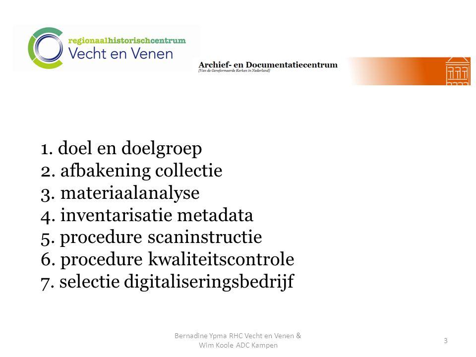 1.doel en doelgroep 2. afbakening collectie 3. materiaalanalyse 4.