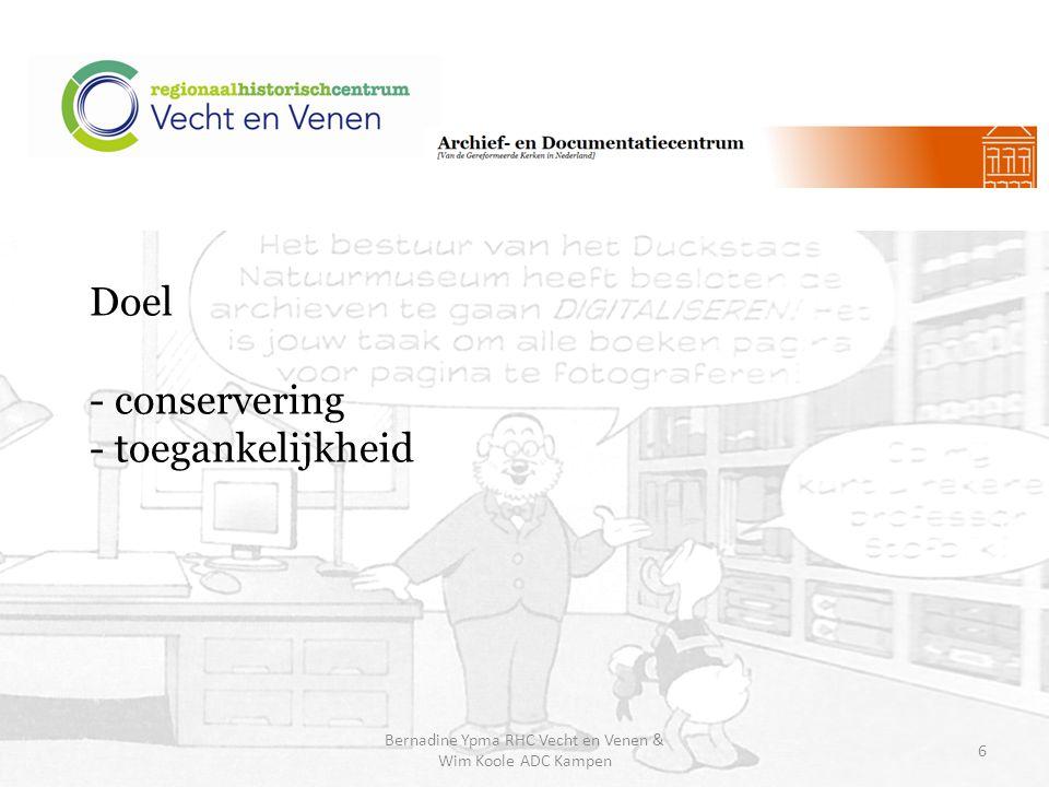 Verplaatsing collectie Digitalisering Kwaliteitscontrole Digitale opslag Verplaatsing collectie Evaluatie Bernadine Ypma RHC Vecht en Venen & Wim Koole ADC Kampen 17