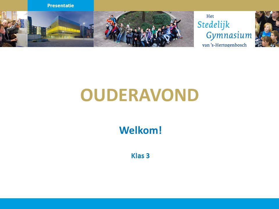 Klas 3 Welkom! Presentatie OUDERAVOND