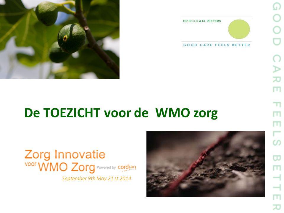 September 9th May 21 st 2014 De TOEZICHT voor de WMO zorg