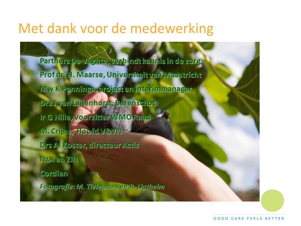 Met dank voor de medewerking Partners De Veghte, verbindt kennis in de zorg Prof dr. H. Maarse, Universiteit van Maastricht Mw K Penninga, project en