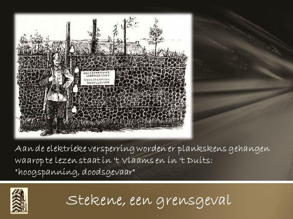 Stekene, een grensgeval Te Koewacht speelde een strooibeen die er eentje te veel gepakt had op zijn poot, slaat den boel kapot in een herberg, wenst sergeant en officieren naar de weerlicht en deserteert over den pindraad...naar België', totdat zijn roes in de wacht uitgeslapen is en terug naar Holland weggezonden wordt.