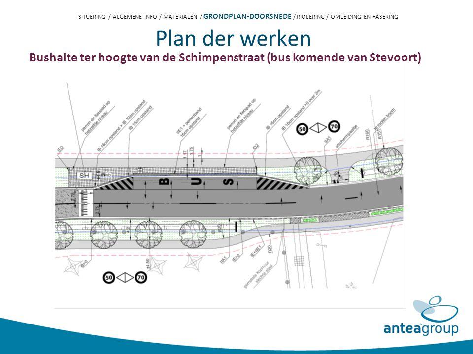 Plan der werken Bushalte ter hoogte van de Schimpenstraat (bus komende van Stevoort) SITUERING / ALGEMENE INFO / MATERIALEN / GRONDPLAN-DOORSNEDE / RIOLERING / OMLEIDING EN FASERING