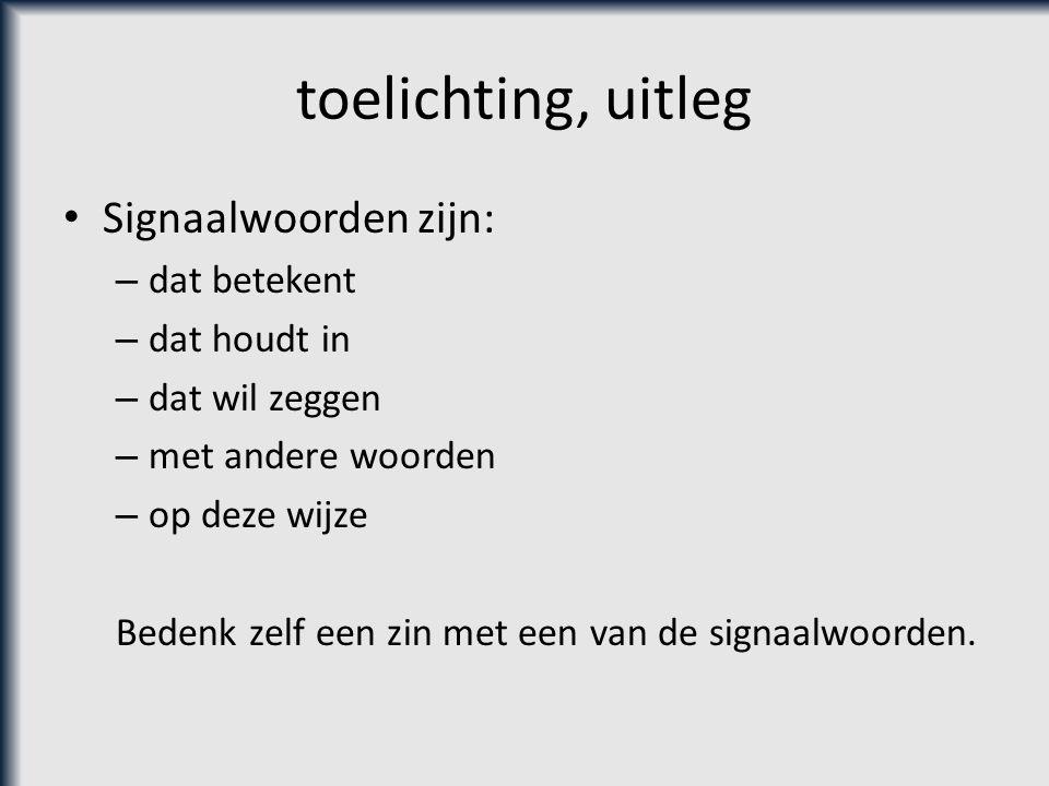 Oefenen http://cambiumned.nl/hpverbindingswoorden.htm