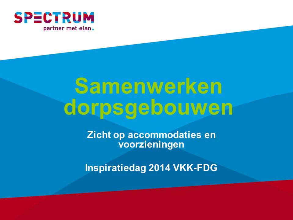Samenwerken dorpsgebouwen Zicht op accommodaties en voorzieningen Inspiratiedag 2014 VKK-FDG