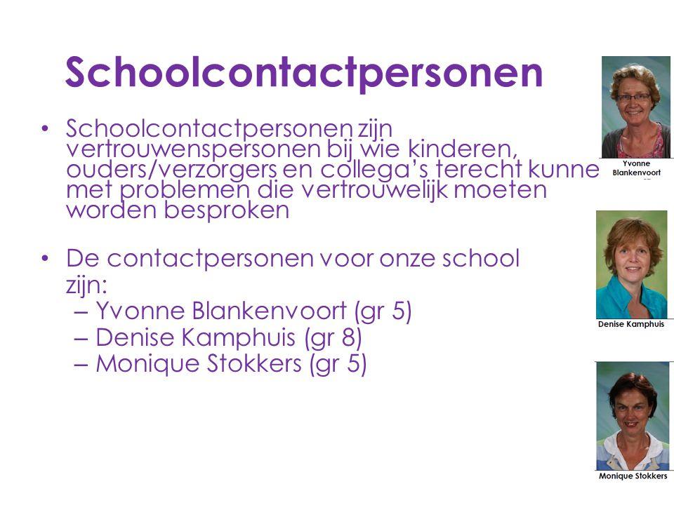Schoolcontactpersonen Schoolcontactpersonen zijn vertrouwenspersonen bij wie kinderen, ouders/verzorgers en collega's terecht kunnen met problemen die