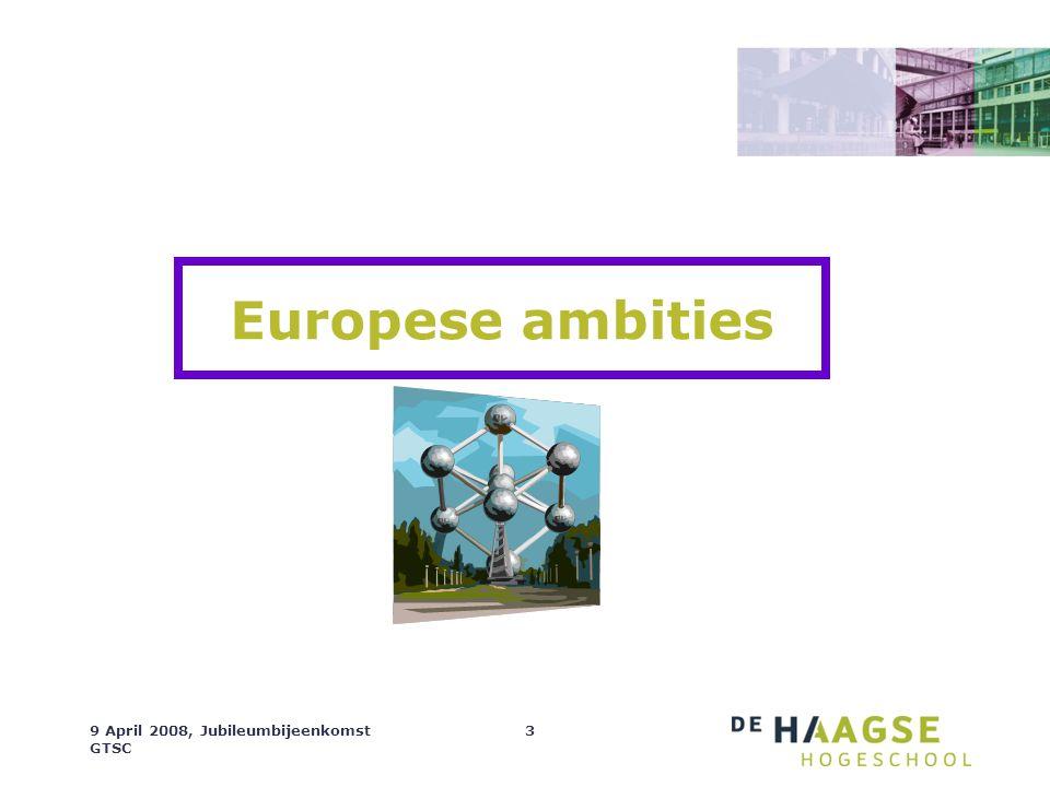 9 April 2008, Jubileumbijeenkomst GTSC 3 Europese ambities