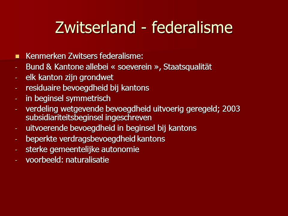 Zwitserland - federalisme Kenmerken Zwitsers federalisme: Kenmerken Zwitsers federalisme: - Bund & Kantone allebei « soeverein », Staatsqualität - elk