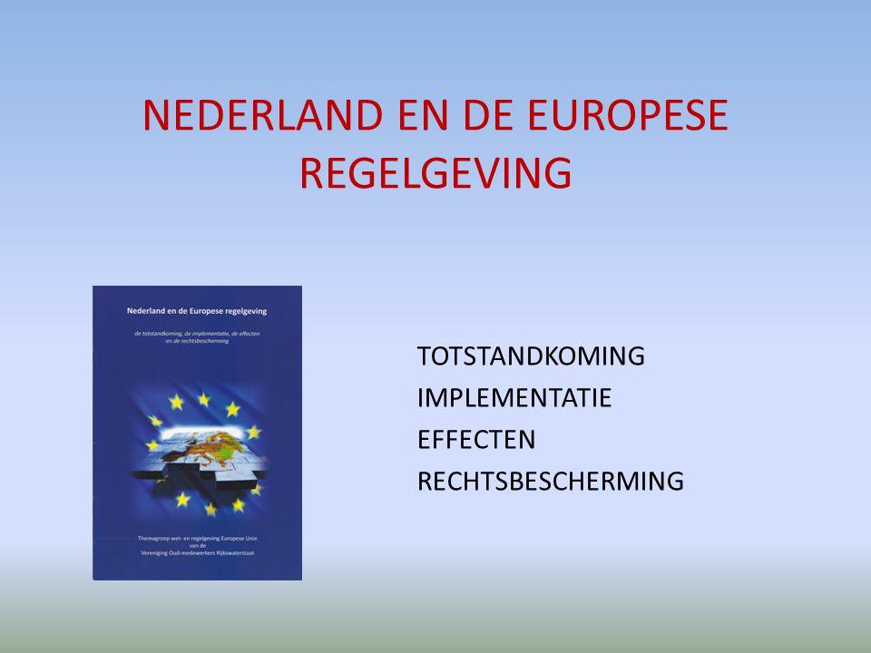 NEDERLAND EN DE EUROPESE REGELGEVING TOTSTANDKOMING IMPLEMENTATIE EFFECTEN RECHTSBESCHERMING