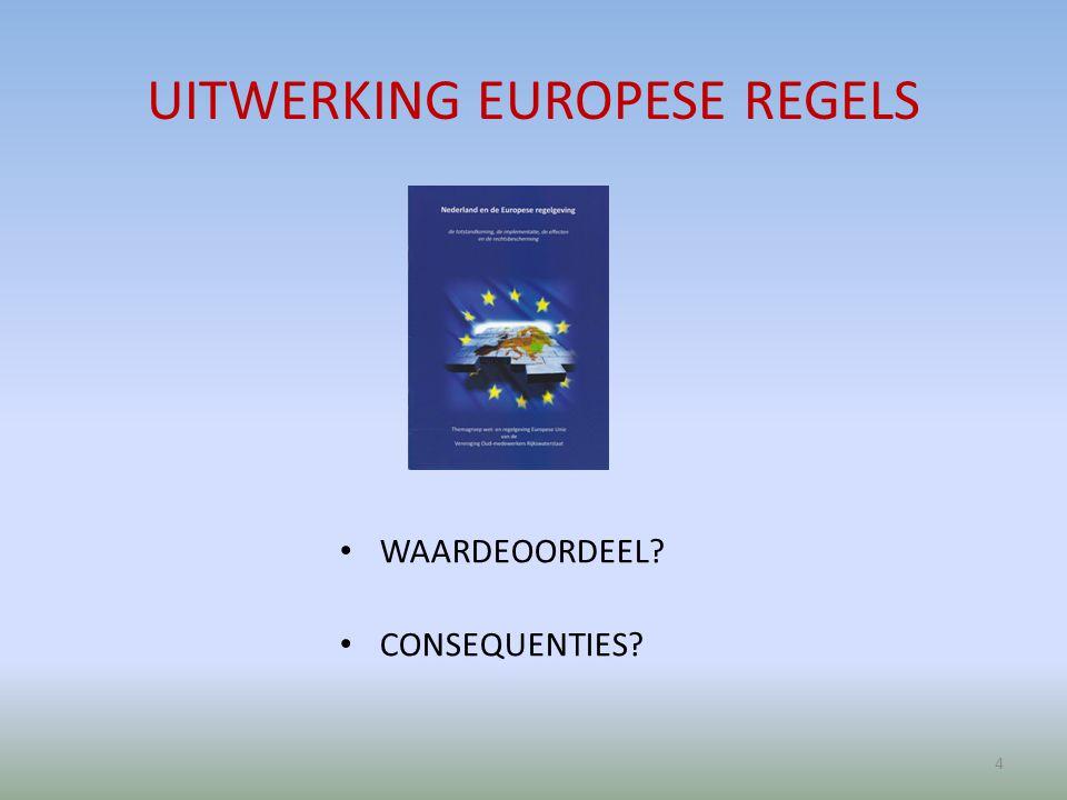 UITWERKING EUROPESE REGELS WAARDEOORDEEL CONSEQUENTIES 4