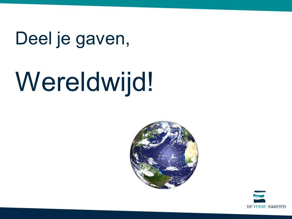 Wereldwijd! Deel je gaven,