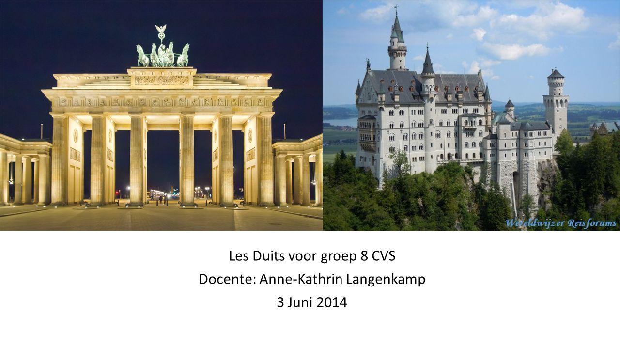 Les Duits voor groep 8 CVS Docente: Anne-Kathrin Langenkamp 3 Juni 2014