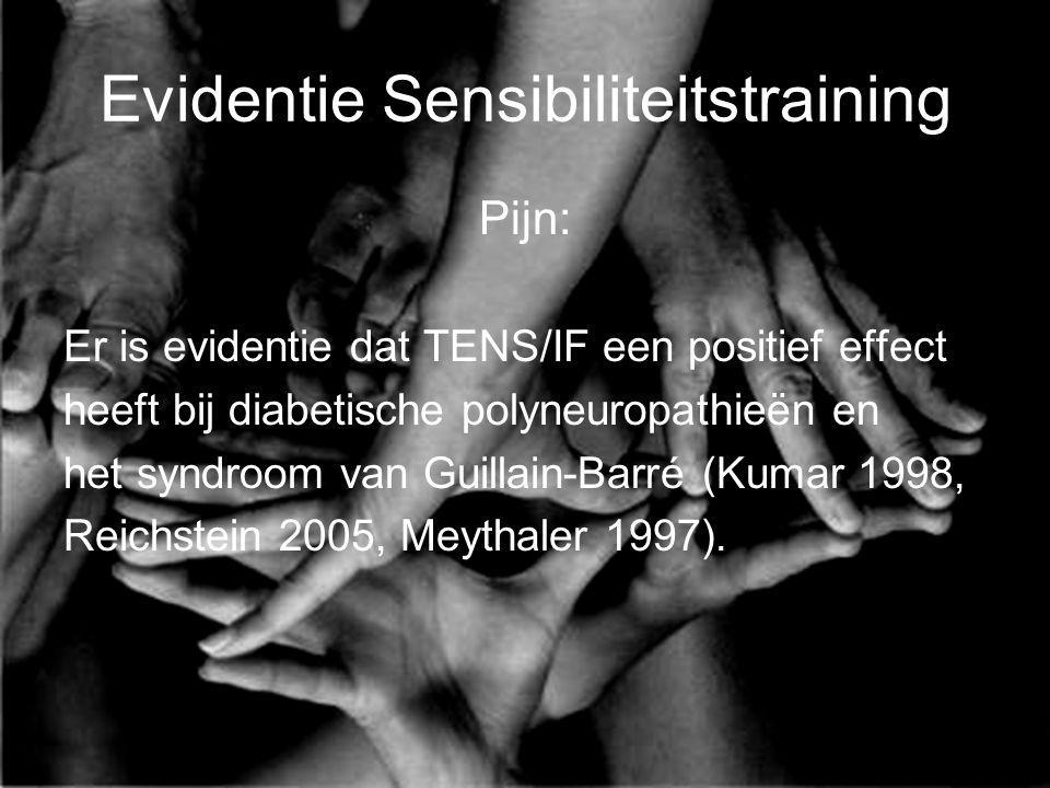 Evidentie Sensibiliteitstraining Pijn: Er is evidentie dat TENS/IF een positief effect heeft bij diabetische polyneuropathieën en het syndroom van Gui