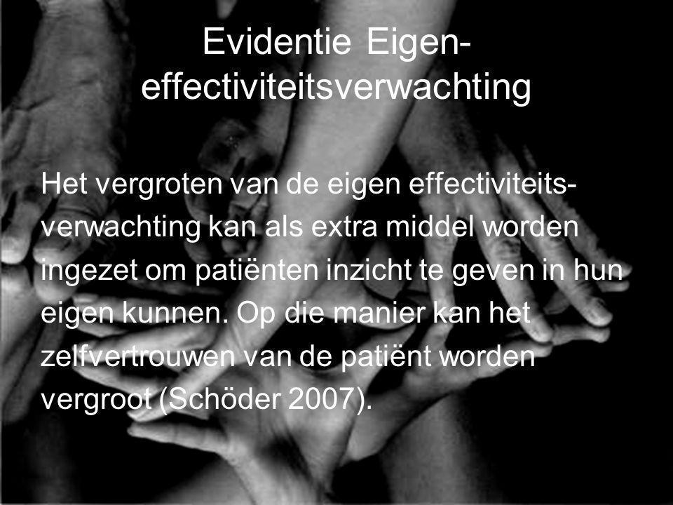 Evidentie Eigen- effectiviteitsverwachting Het vergroten van de eigen effectiviteits- verwachting kan als extra middel worden ingezet om patiënten inz