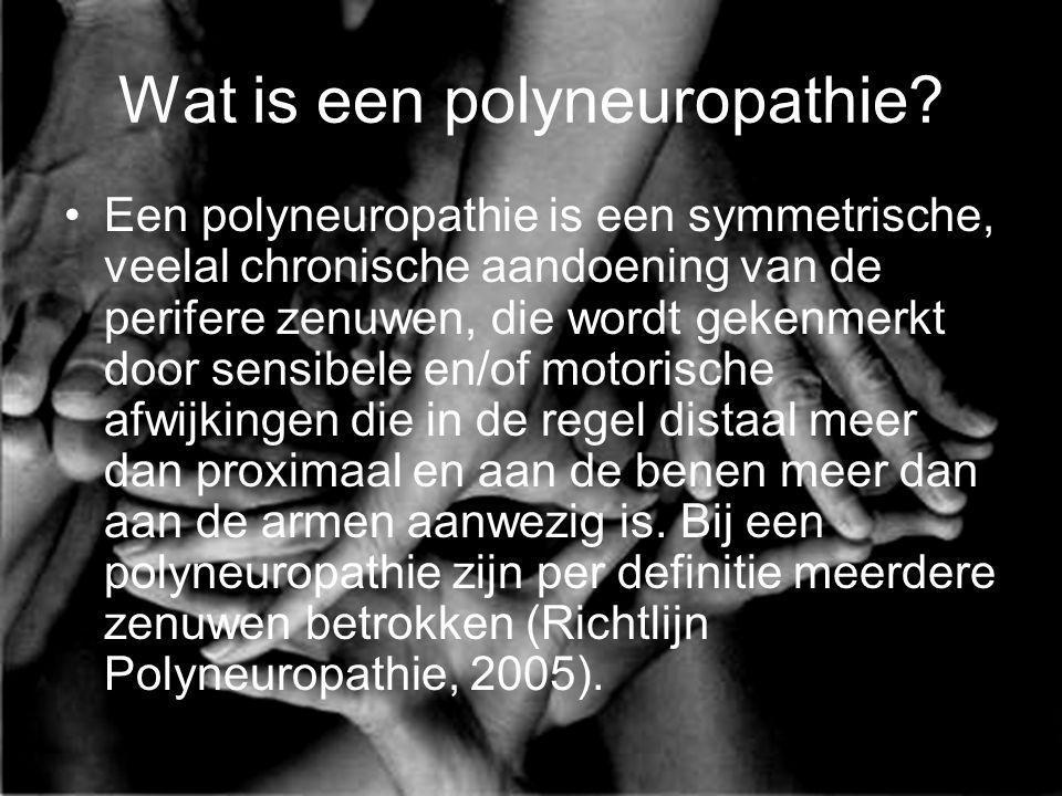 Pathologisch Substraat Een polyneuropathie kan worden ingedeeld op drie verschillende niveaus in de zenuw: 1.Op het niveau van het axon; 2.Op het niveau van de myelineschede; 3.Op het niveau van het neuron.