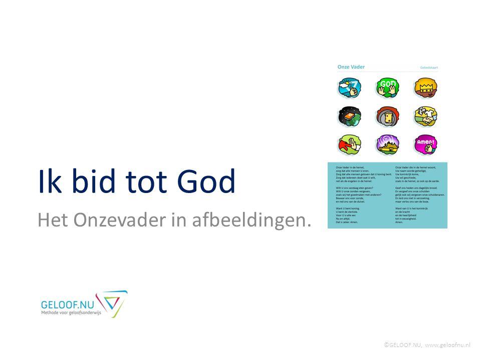 Ik bid tot God Het Onzevader in afbeeldingen. ©GELOOF.NU, www.geloofnu.nl