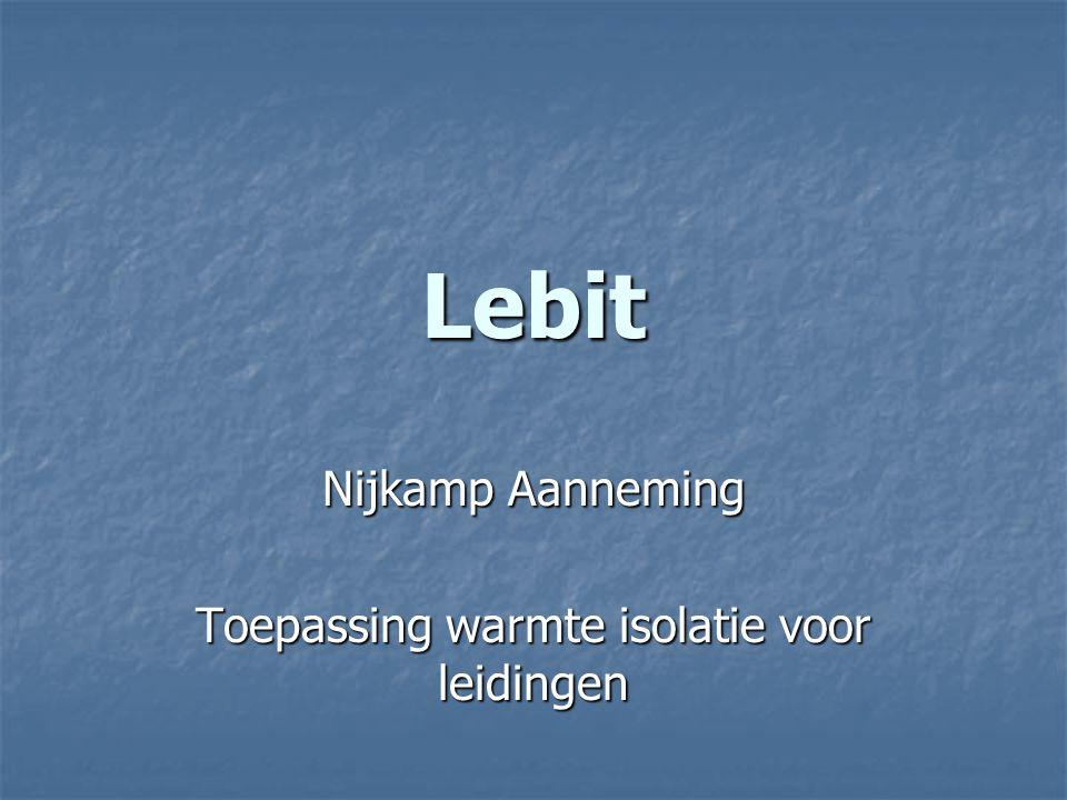 Lebit Nijkamp Aanneming Toepassing warmte isolatie voor leidingen