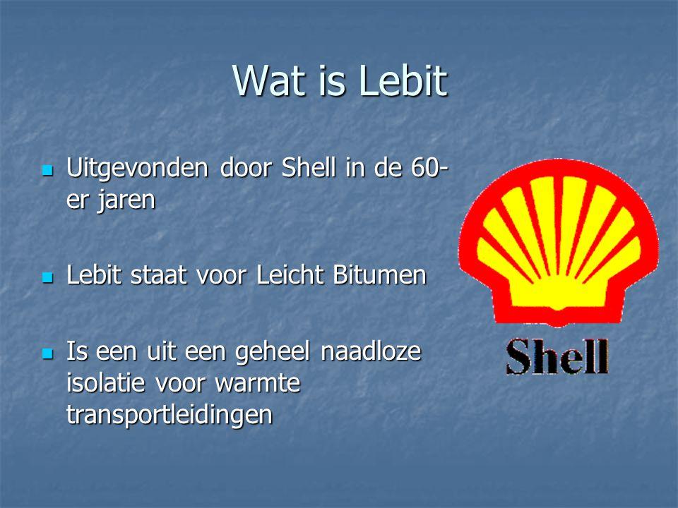 Wat is Lebit Uitgevonden door Shell in de 60- er jaren Uitgevonden door Shell in de 60- er jaren Lebit staat voor Leicht Bitumen Lebit staat voor Leicht Bitumen Is een uit een geheel naadloze isolatie voor warmte transportleidingen Is een uit een geheel naadloze isolatie voor warmte transportleidingen