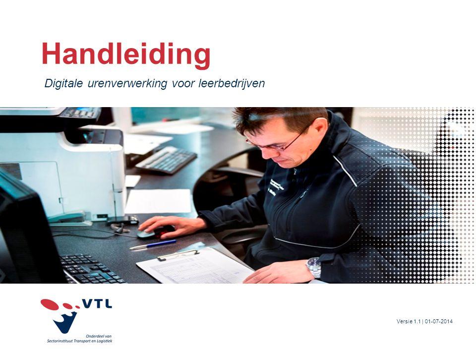 Handleiding Digitale urenverwerking voor leerbedrijven Versie 1.1 | 01-07-2014