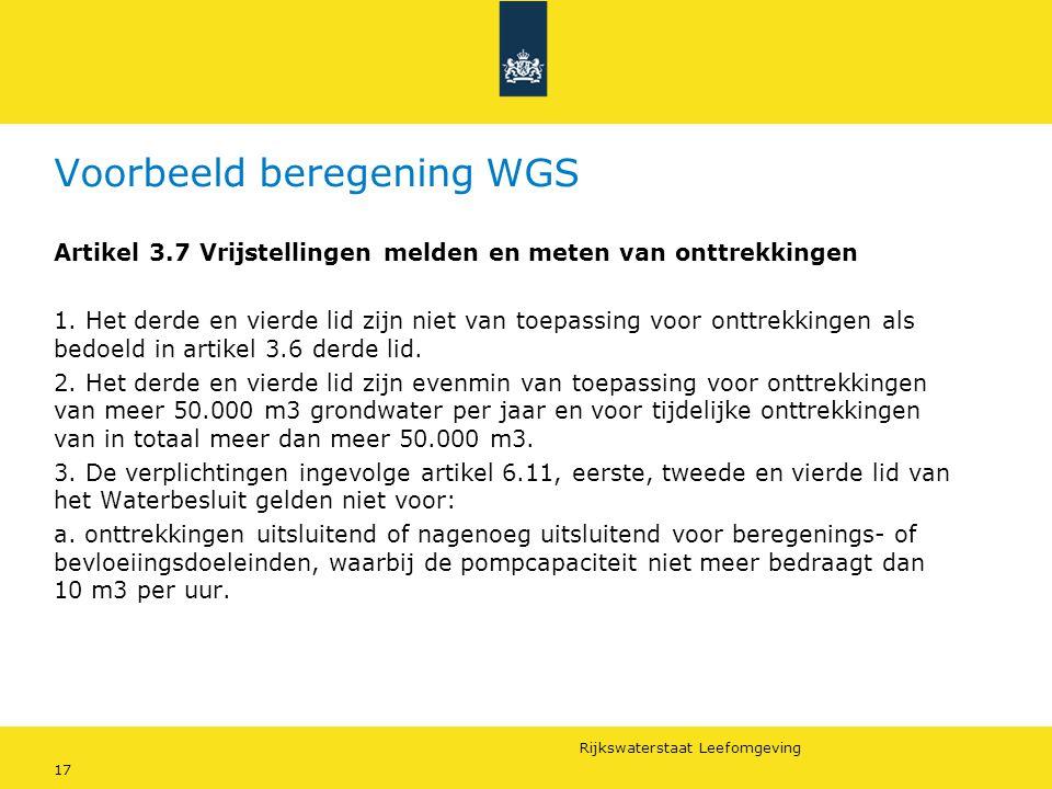 Rijkswaterstaat Leefomgeving 17 Voorbeeld beregening WGS Artikel 3.7 Vrijstellingen melden en meten van onttrekkingen 1. Het derde en vierde lid zijn