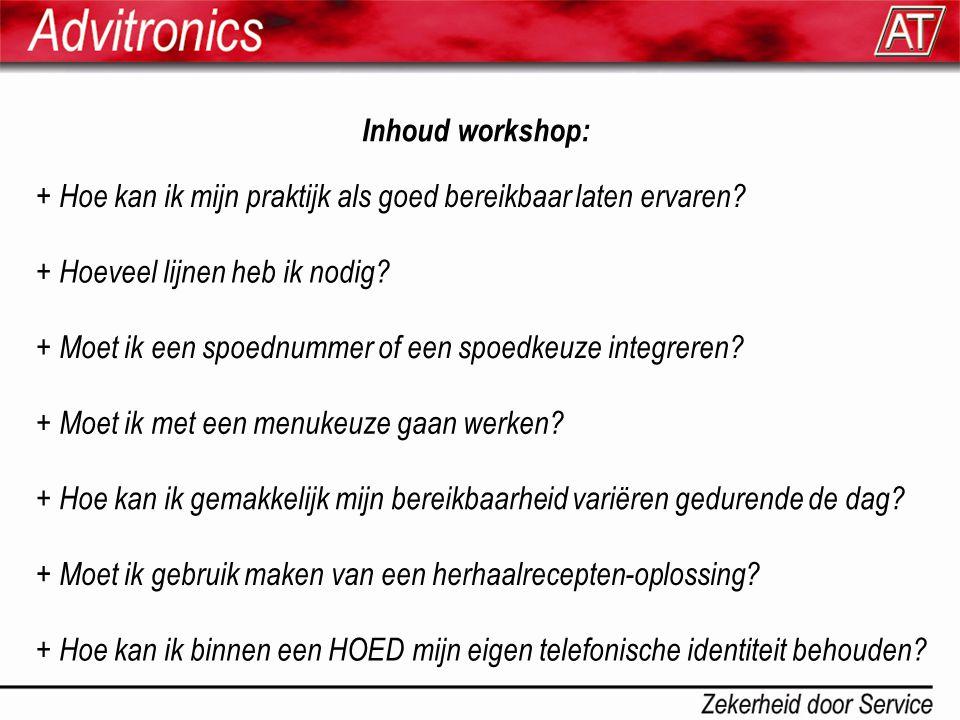 Inhoud workshop: + Hoe kan ik mijn praktijk als goed bereikbaar laten ervaren.