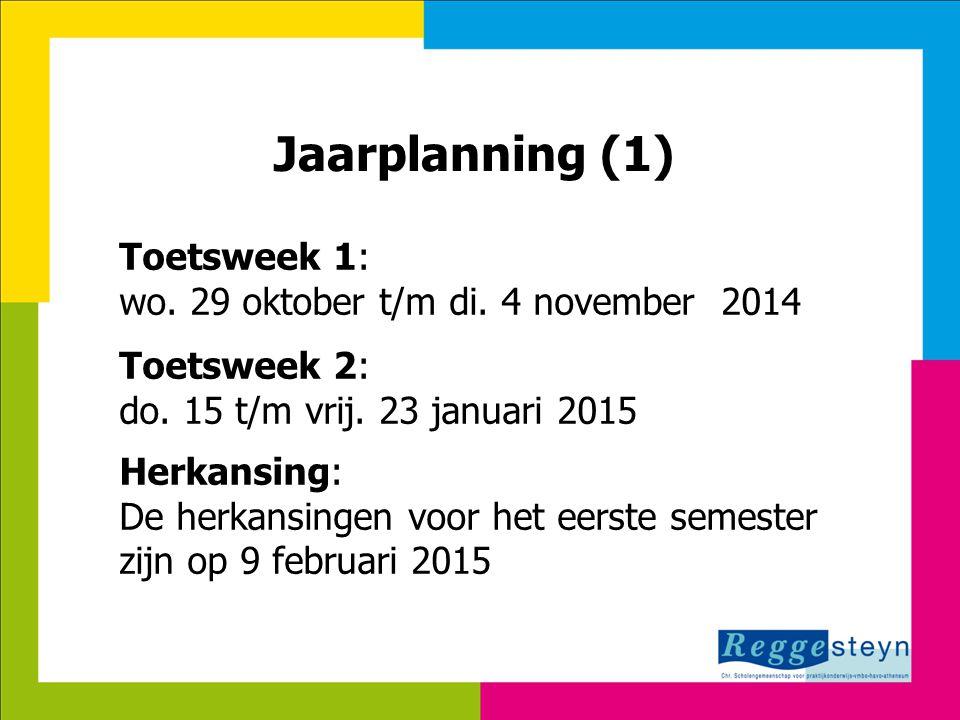 18-11-2014113 Jaarplanning (1) Toetsweek 1: wo. 29 oktober t/m di.