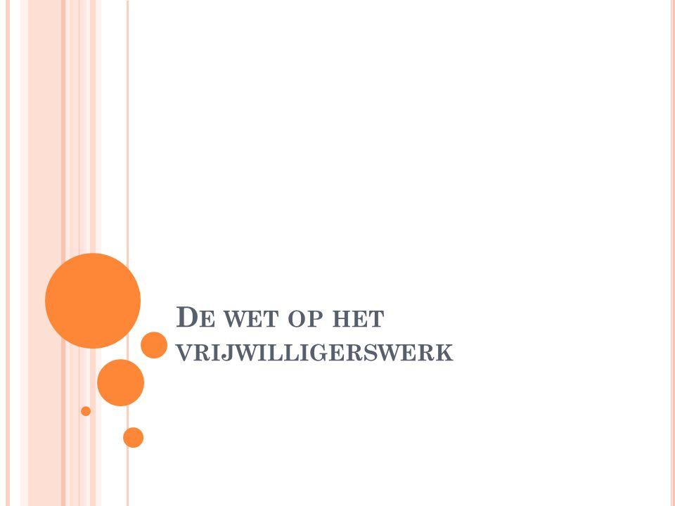 Het decreet betreffende het georganiseerde vrijwilligerswerk ih beleidsdomein Welzijn, Volksgezondheid en Gezin 3/04/2009 http://www.juriwel.be/ws/Export/1018360.html