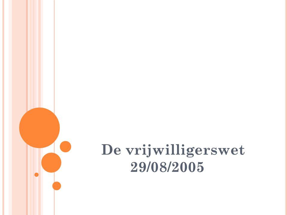 De vrijwilligerswet 29/08/2005