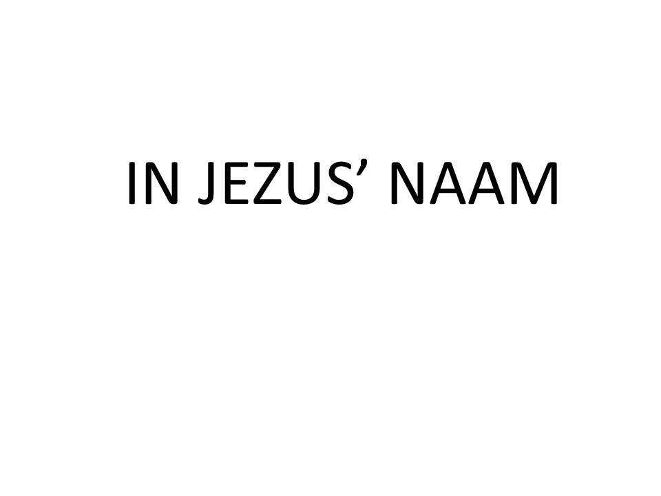 IN JEZUS' NAAM
