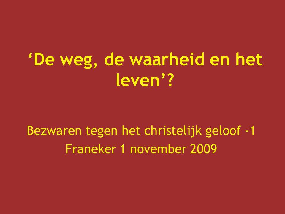 Bezwaren tegen het christelijk geloof -1 Franeker 1 november 2009
