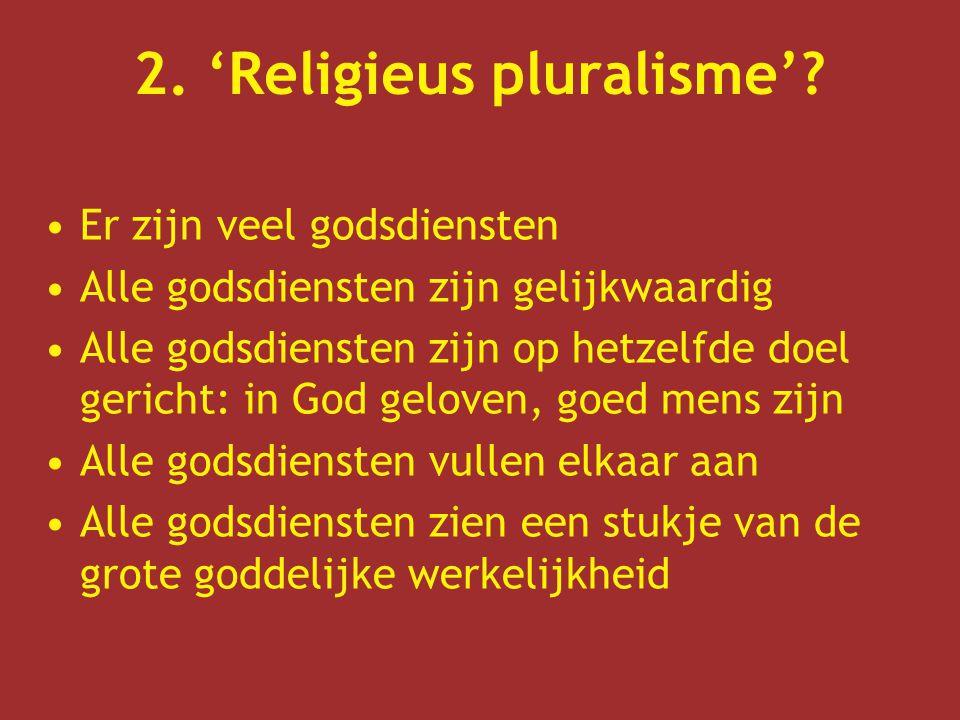 2.'Religieus pluralisme'.