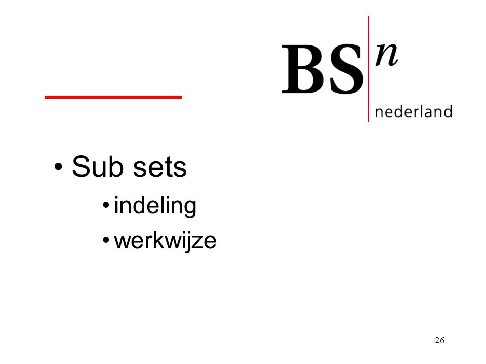 26 Sub sets indeling werkwijze