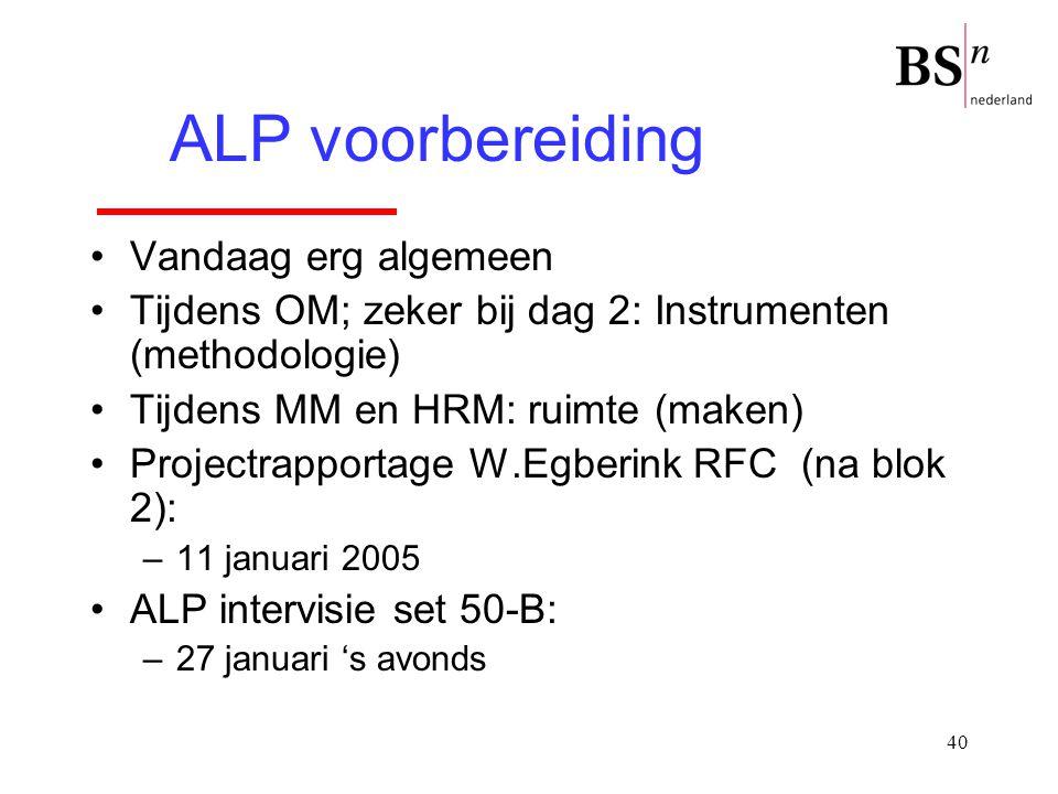 40 Vandaag erg algemeen Tijdens OM; zeker bij dag 2: Instrumenten (methodologie) Tijdens MM en HRM: ruimte (maken) Projectrapportage W.Egberink RFC (n