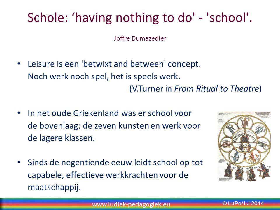 Schole: 'having nothing to do - school .