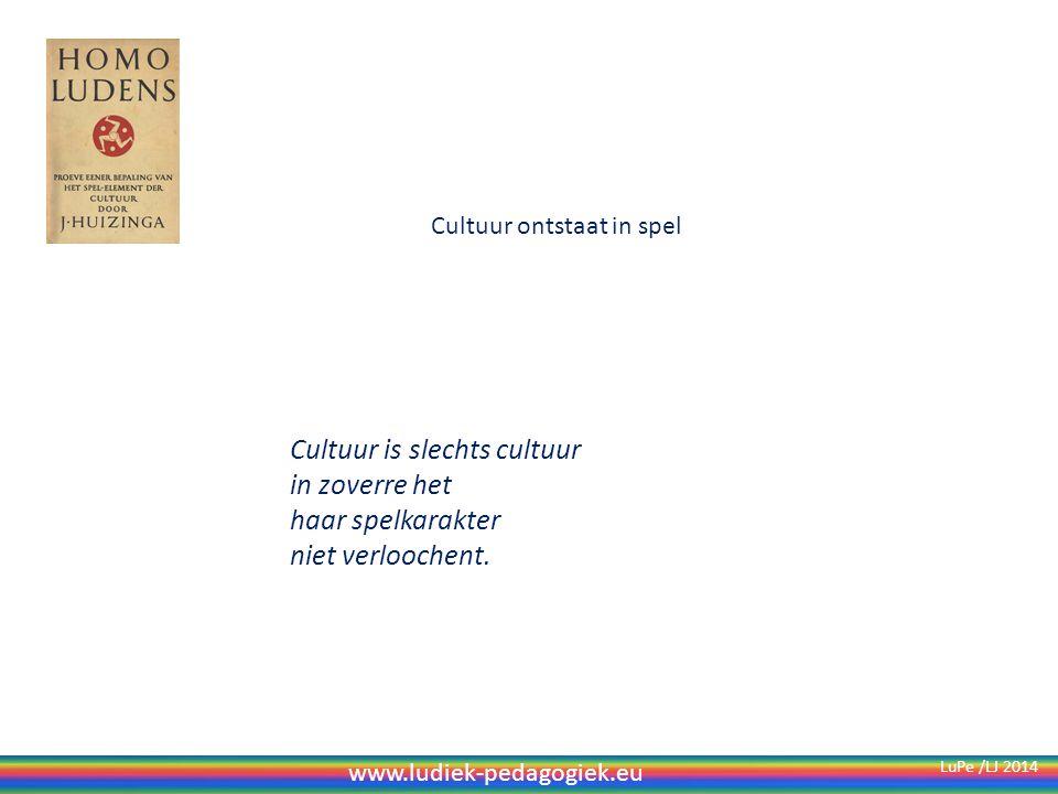 Cultuur is slechts cultuur in zoverre het haar spelkarakter niet verloochent.