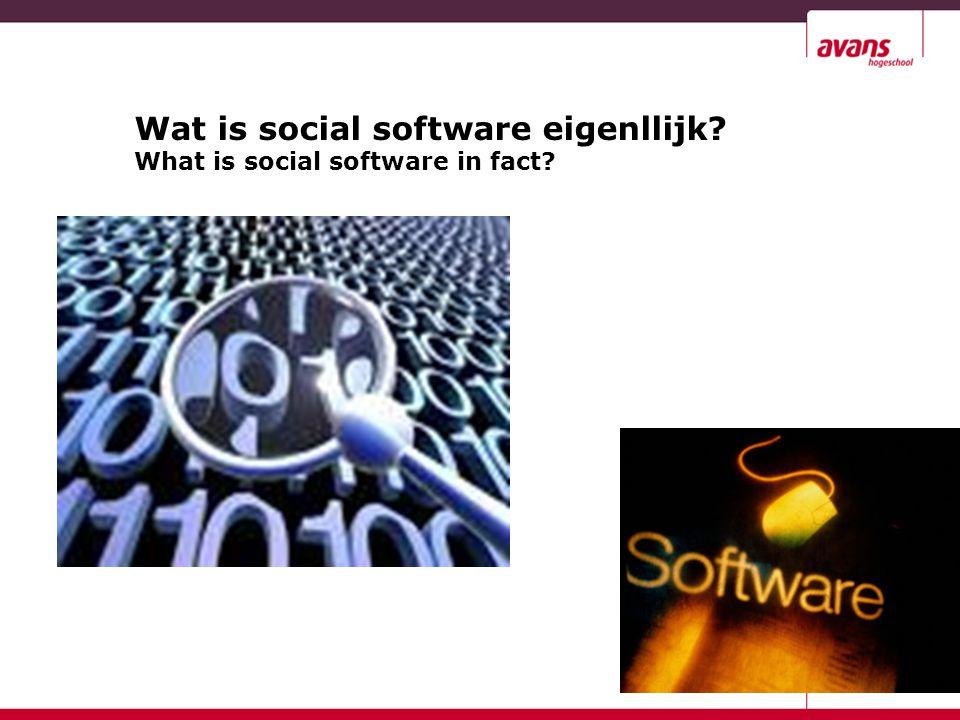 … Wat is social software nog meer(2).Eerst: Waar zijn we mee bezig?.