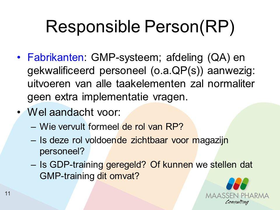 11 Responsible Person(RP) Fabrikanten: GMP-systeem; afdeling (QA) en gekwalificeerd personeel (o.a.QP(s)) aanwezig: uitvoeren van alle taakelementen z
