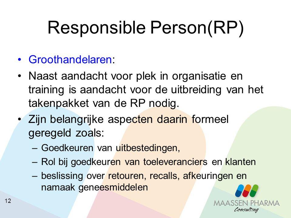 12 Responsible Person(RP) Groothandelaren: Naast aandacht voor plek in organisatie en training is aandacht voor de uitbreiding van het takenpakket van