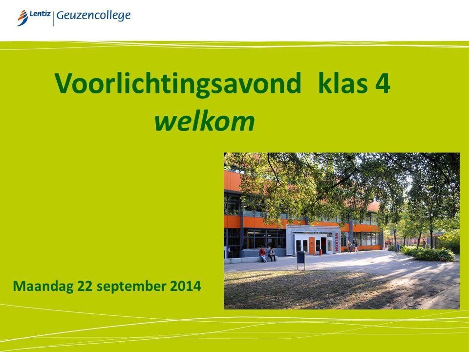 Voorlichtingsavond klas 4 welkom Maandag 22 september 2014