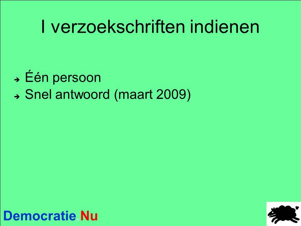 Democratie.Nu I verzoekschriften indienen  Één persoon  Snel antwoord (maart 2009)