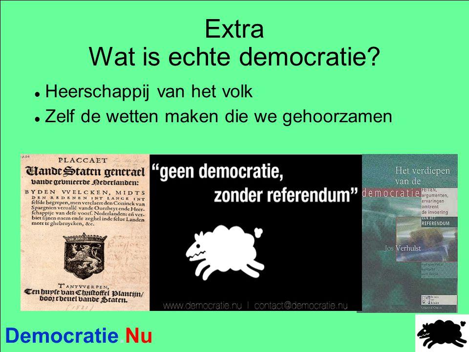 Democratie.Nu Extra Wat is echte democratie? Heerschappij van het volk Zelf de wetten maken die we gehoorzamen