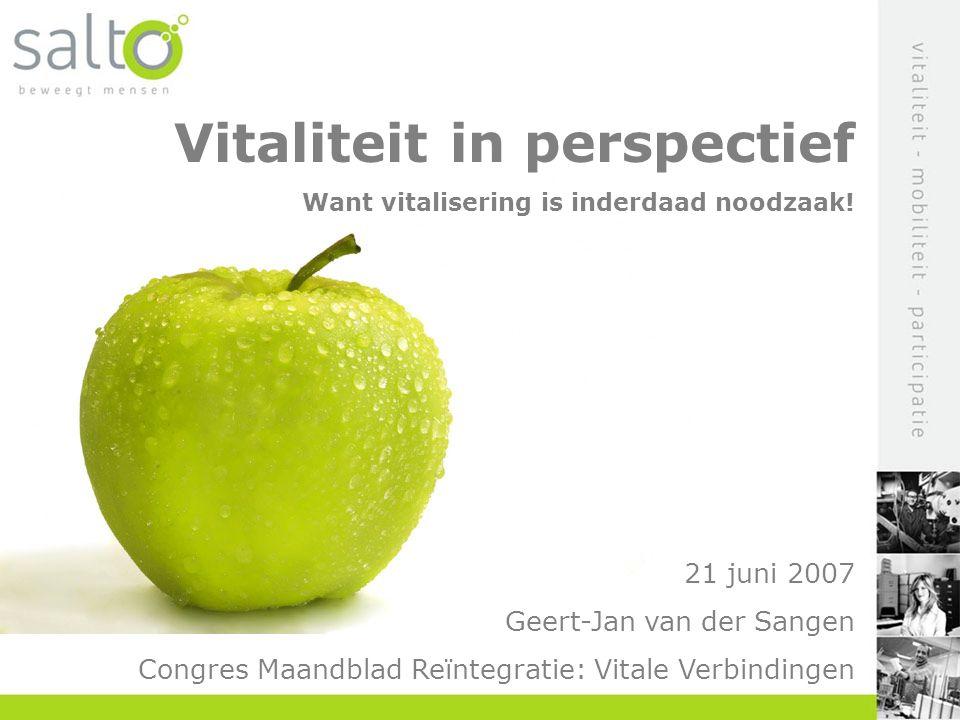 Vitaliteit in perspectief Introductie Salto Strategische keuzes Wat betekent dat voor u.
