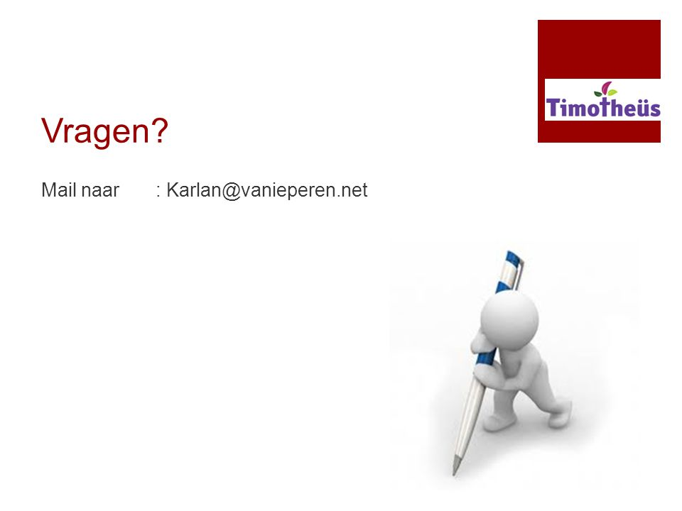 Vragen? Mail naar : Karlan@vanieperen.net